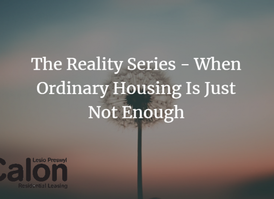 The Reality Series – When Ordinary Housing Is Not Enough