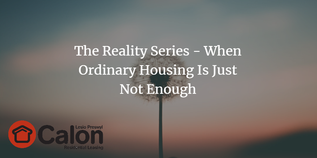 The reality Series when ordinary housing is not enough